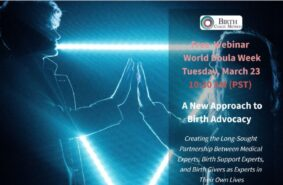 New Webinar: A New Approach to Birth Advocacy – World Doula Week 2021